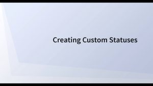 Creating Custom Statuses