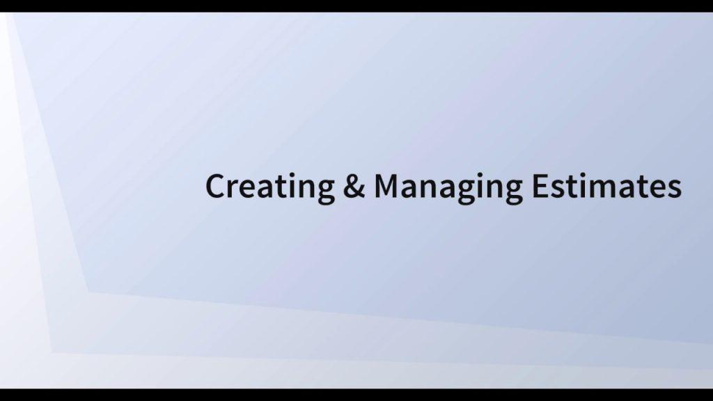 Creating & Managing Estimates 10