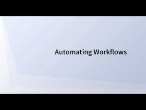 Automating Workflows